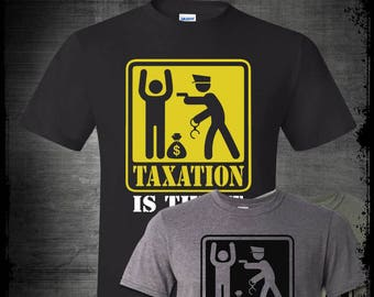 a8759152 Taxation Is Theft T-Shirt, Liberty Freedom Anti Tax Tea Party Corruption  Libertarian Ron Paul 1776 Patriot Big Government Infowars