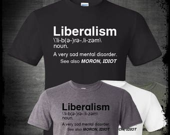 03c99ca1 Liberalism Definition T-Shirt Funny Liberal Dictionary Mental Disorder  Political Tears Snowflake Crazy Lunatic Left Democrats MAGA