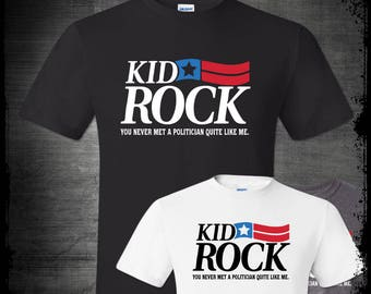 27aa72bc8 Kid Rock For Michigan Senate 2018 Shirt Based Political Candidate Cowboy  Never Met A Politician Quite Like Me Senator Rock Libertarian USA