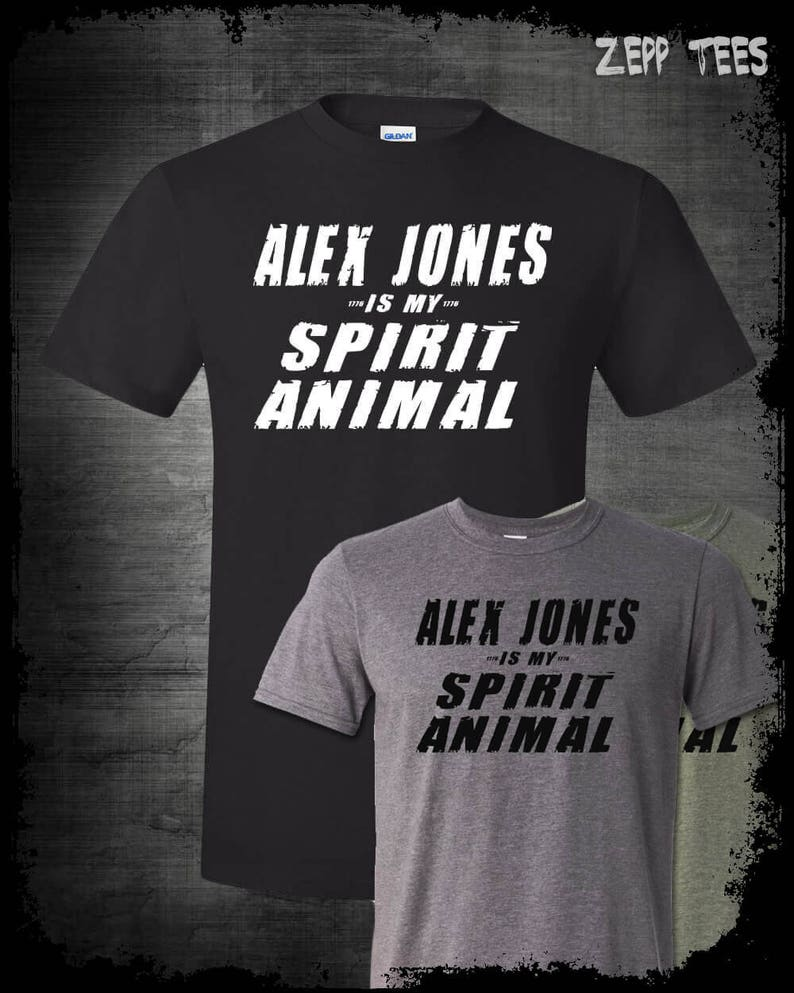 5850ecb99 Alex Jones Is My Spirit Animal Shirt Funny Alex Jones Shirt   Etsy