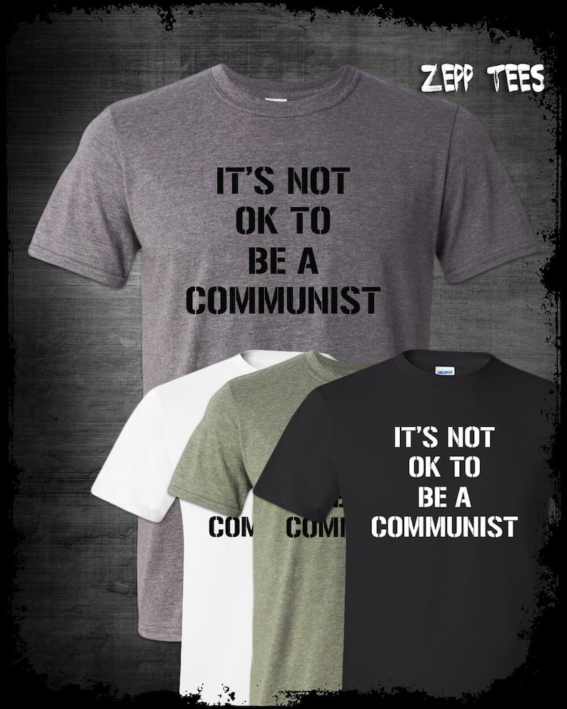 0c28f483 It's Not OK To Be A Communist T-Shirt Funny Political Meme | Etsy