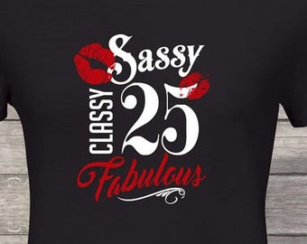 Sassy Classy Fabulous 25th Birthday Gifts For Women Gift Tshirt Party