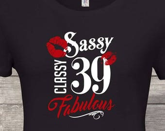 Sassy Classy Fabulous 39th Birthday Gifts For Women Gift Tshirt Party