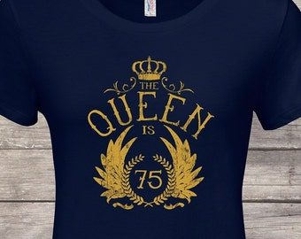 The Queen Is 75 75th Birthday Gifts For Women Gift Tshirt Party