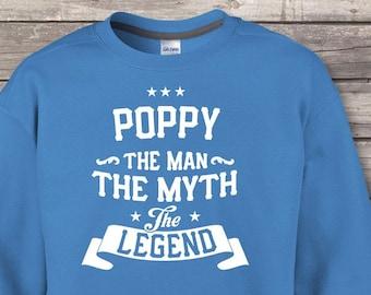 Poppy The Man The Myth The Legend, Poppy Gift, Poppy Birthday, Poppy sweatshirts, Poppy Gift Idea, Birthday Gift for Poppy