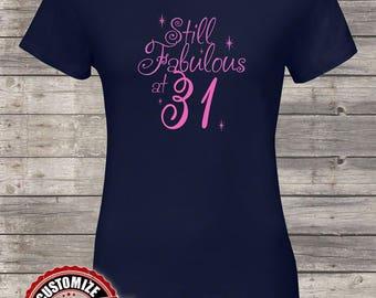 Still Fabulous At 31st Birthday Gifts For Women Gift Tshirt Men