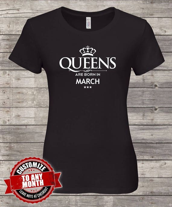 Queens Are Born In March Birthday Tshirt Queen Woman
