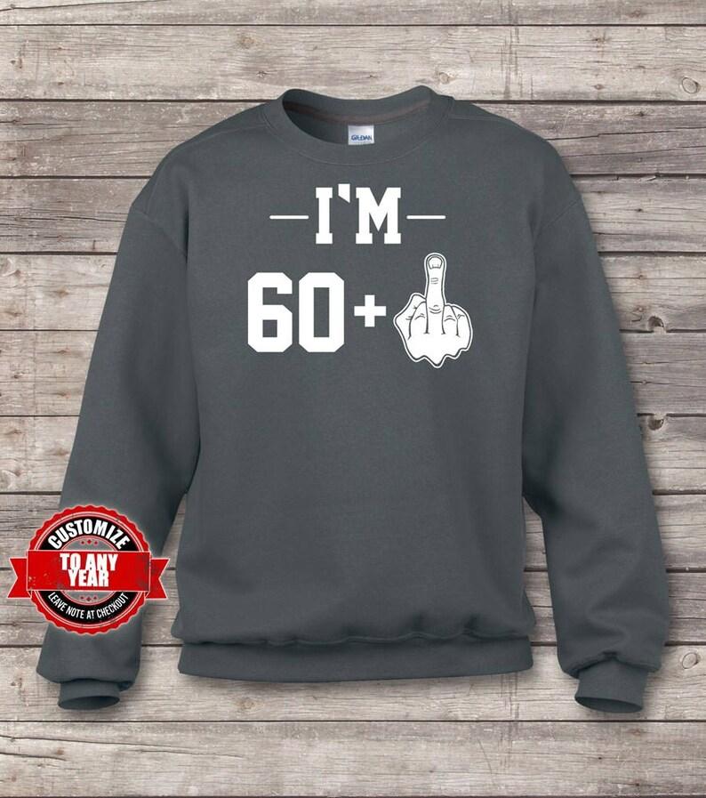 61st Birthday Sweatshirts 61st birthday gift for 61st 61st birthday gifts for men I/'m 61 61st birthday gift