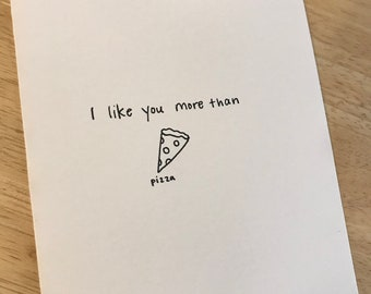 I like you more than pizza / Pizza card / Handwritten card / Anniversary Card / Card for Best Friend
