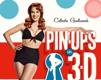 Celeste Giuliano's Pin-ups in 3-D book