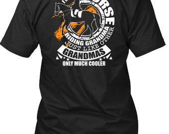 I'm A Horse Riding Grandma T Shirt, Just Like Other Grandmas T Shirt