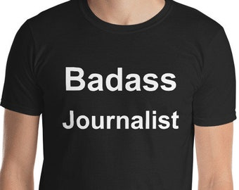 Journalist Gift, Badass Journalist, Funny Journalist, Journalist Shirt, Gift For Journalist, Journalist Tshirt, Journalist T Shirt