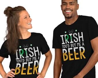 be75b37e7 Irish You'd Buy Me A Beer Shirt, Gift For Her, St Patricks Day Tee, Irish  Shirt Women, Gift For Men, Irish Gifts, Irish Tshirt Gifts For Him