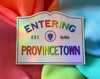 Entering Provincetown The Cape Massachusetts Town Sign HOLOGRAPHIC RAINBOW Sticker LGBTQ