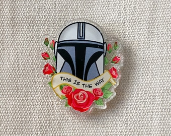 Helmet and Roses This is The Way Mando Acrylic Fan Art Pin