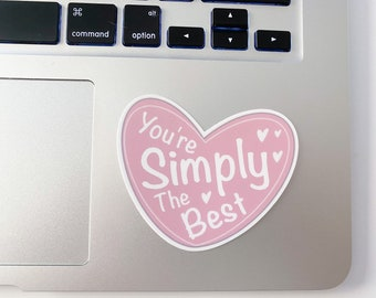You're Simply The Best Heart Sticker