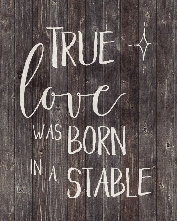 True Love Was Born In A Stable Christmas Decor Digital Etsy