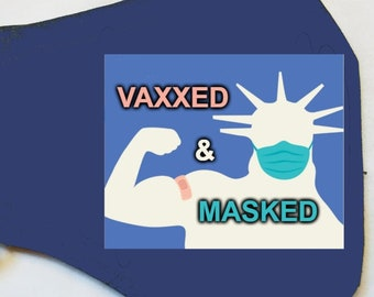 Vaxxed and Masked , Vaccinated and Still Masked ; Statue of Liberty with vaccine and mask, New York, NY, Gov. Cuomo Face Mask