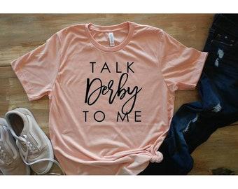 e7add382e03d4 Talk Derby to Me Shirt