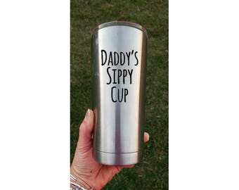 Daddy's sippy cup decal, dad decal, funny decal, yeti decal, tumbler decal, dad gift, flask decal