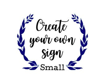 create your own sign, rustic wooden sign, rustic wall decor, wood sign