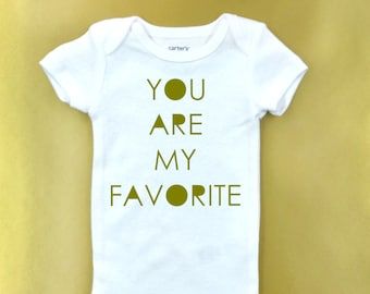 You are my favorite baby Onesie ® - boy / girl bodysuit