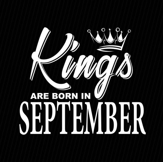 Birthday svg Kings are born in September svg Birthday svg  b2ef7f6c0c
