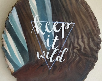 """Round Wood Slice Original Acrylic Painting """"Keep it Wild"""" Forest Landscape with Iridescent Triangle and Calligraphy Lettering"""