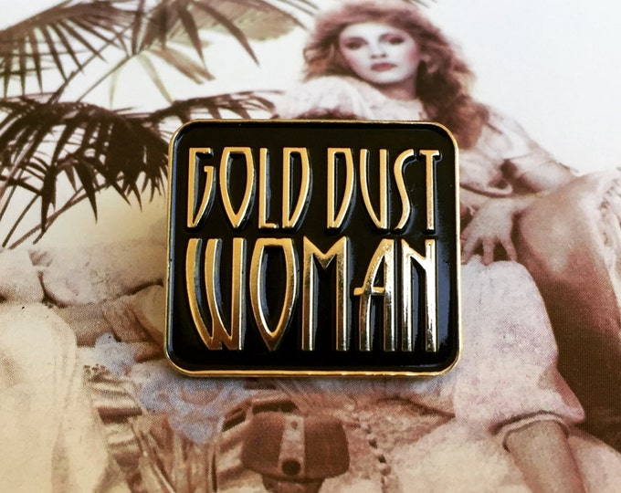 Original Gold Dust Woman Pin