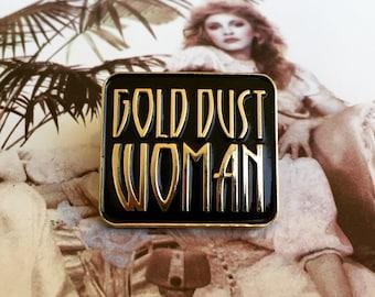 Original Gold Dust Woman Pin