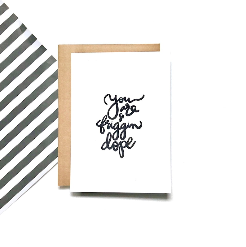 8 x 10 Print Good Job Congratulations Thank You You are So Friggin Dope -Just Because BFF Card Friendship Proud Greeting Card
