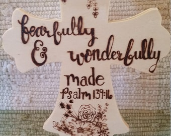 """Wood Burned Free Standing 'fearfully & wonderfully made"""" Cross"""
