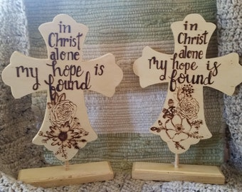 Wood Burned Free Standing Cross 'in Christ alone my hope is found'