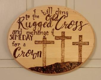 "Wood Burned ""Old Rugged Cross"" Sign"