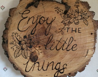 """Wood Burned Sign """"Enjoy the little things"""""""