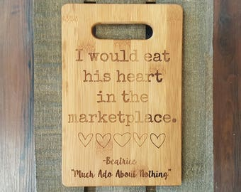 Much Ado About Nothing Cutting Board, Shakespeare Cutting Board, Beatrice, Actor Gift, Director Gift, Stage Manager Gift