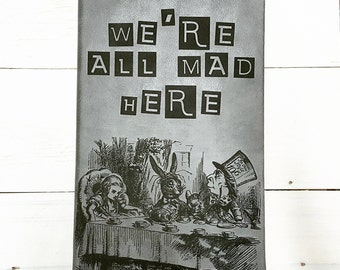 Alice in Wonderland journal, We're All Mad Here tea party journal (large gray)