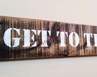 Predator Get To The Choppa! Reclaimed Wood Sign, Pallet Wood Sign, Man Cave Sign