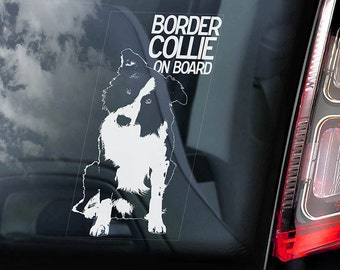Border Collie on Board - Car Window Sticker - Dog Sign Scottish Sheepdog Decal  -V01