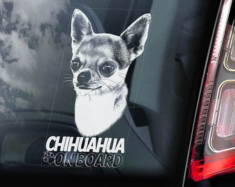 Chihuahua on Board - Car Window Sticker - Dog Sign Cute Gift Idea Art Decal - V03