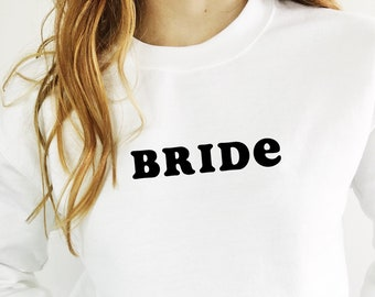 Bride Sweatshirt, Gift for Bride, Engagement Gift, Bridal Shower Gift, Bachelorette Party Gift, Bride Gift, Bachelorette Shirt, Wedding Gift