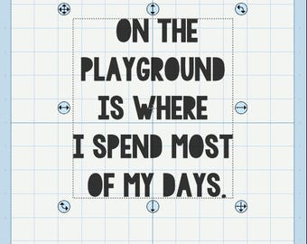 On the playground is where i spend most of my days. SVG