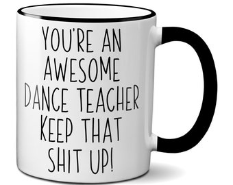 5d4c3150 Dance Teacher Gifts, Dancing Teacher Mug, Funny Dancer Teacher Mug, Funny  Dance Instructor Gift, Gag Choreographer Gift, Choreographer Gifts