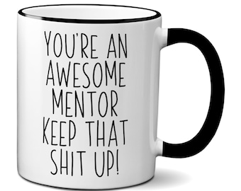 Mentor Gifts Funny Mug Birthday Appreciation Thank You Gag Gift For Mentors Coffee Mugs
