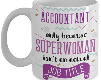 Accountant Funny Coffee Mug Tea Cup Hot Chocolate Great Gift Idea for Any Occasion White Ceramic 11oz & 15oz