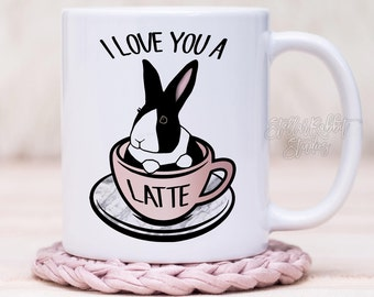 Valentines Mug, Bunny Mug, I LOVE YOU A Latte Coffee Mug, Bunny in Latte Cup, Dutch Bunny, Dutch Rabbit, Bunny Mug, Cute Mug, Funny Mug