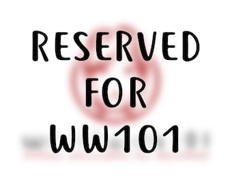 RESERVERED FOR WW101