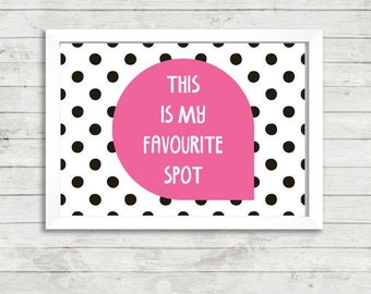 This Is My Favourite Spot Quote A4 Print / Poster Print Print / Gallery Wall Art