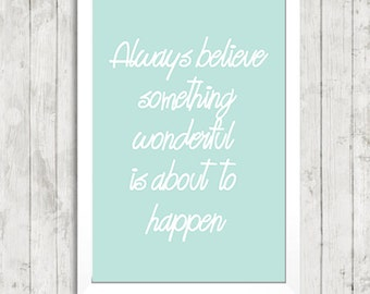 Always Believe something wonderful is about to happen Quote A4 Art Print - Poster Print - Gallery Wall Art - Pastel - Inspirational - Bright