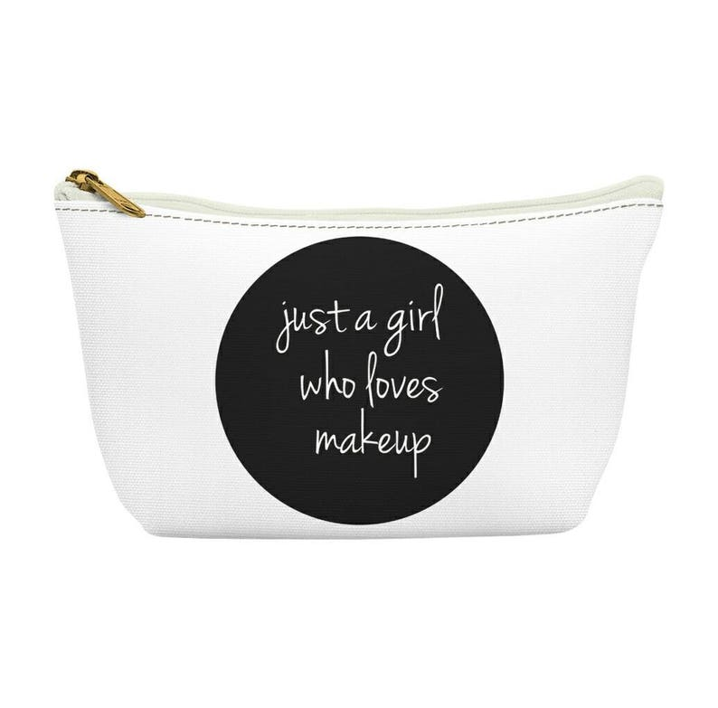 354c8d1b888abf Just a Girl who loves Makeup quote make up bag Wash bag | Etsy